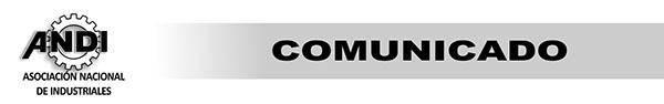 Comunicado_ANDI_Proceso Electoral General2013-2